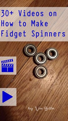 30+ Videos on How to Make Fidget Spinners , Fidget Spinners, DIY, Crafts, Videos, How to Videos, Legos, Wood, Metal, tools, skateboards, scooter, candy fidget spinner, beads, molding, girl scouts, boy scouts, bearings,How to make a fidget spinner without the bearing, where to find a bearing