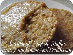 How to Make Sourdough English Muffins-----YUM  This lady knows how to get the flavor out of her sourdough. :)