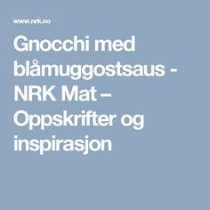 Gnocchi med blåmuggostsaus - NRK Mat – Oppskrifter og inspirasjon
