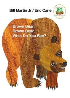 Brown Bear, Brown Bear, What Do You See? is a children's picture book published in Written and illustrated by Bill Martin, Jr. and Eric Carle, the book. Best Toddler Books, Best Children Books, Childrens Books, Eric Carle, Great Books, My Books, Story Books, Bill Martin, Purple Cat