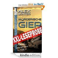 """""""Mörderische Gier - Detective Daryl Simmons 4. Fall"""" von Alex Winter ab August 2013 bei bookshouse http://www.amazon.de/M%C3%B6rderische-Gier-Detectice-Leseprobe-ebook/dp/B00EOTEL1M/ref=sr_1_2?ie=UTF8=1377357578=8-2=m%C3%B6rderische+gier+alex+winter"""
