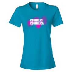 Comme Ci Comme Ca Tee