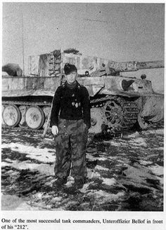 "The commander of Tiger 1 nr. 212 ""Unteroffizier Bellof"" was one of most successful tank ace's of WW2"