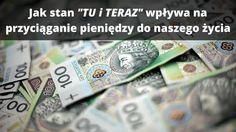 """Jak stan """"TU i TERAZ"""" wpływa na przyciąganie pieniędzy do naszego życia: http://buildingabrandonline.com/MichalKidzinski/jak-stan-tu-i-teraz-wplywa-na-przyciaganie-pieniedzy-do-naszego-zycia/"""