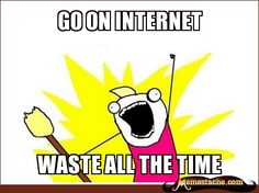 Go On Internet / Waste All the Time