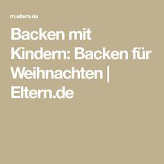 Backen mit Kindern: Backen für Weihnachten  | Eltern.de