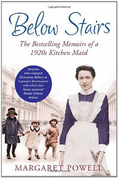 "Below Stairs by Margaret Powell - the memoir of a kitchen maid that inspired ""Upstairs, Downstairs"" and ""Downton Abbey"". Good read telling of life as a kitchen maid in the Books And Tea, I Love Books, Great Books, Books To Read, My Books, Teen Books, Downton Abbey, Reading Lists, Book Lists"