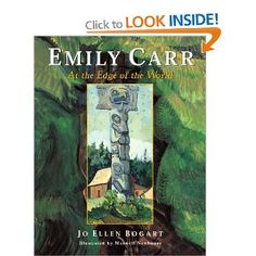 Emily Carr: At the Edge of the World: Amazon.ca: Jo Ellen Bogart, Maxwell Newhouse: Books