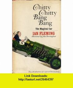 CHITTY CHITTY BANG BANG The Magical Car, The Wild Adventures of a Spirited British Family by Ian Fleming, illustrated by John Burningham (1964 Hardcover 114 pages Random House) Ian Fleming, John Burningham ,   ,  , ASIN: B001YGMWP0 , tutorials , pdf , ebook , torrent , downloads , rapidshare , filesonic , hotfile , megaupload , fileserve
