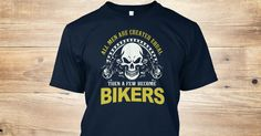 Discover Men Become Bikers T-Shirt, a custom product made just for you by Teespring. With world-class production and customer support, your satisfaction is guaranteed.