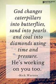 The master is creating a masterpiece in our lives. Be patient and trust him. He's molding you into something great. Be strong
