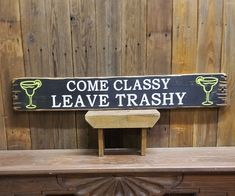 Come Classy Leave Trashy/Wood/Sign/Beer/Bar/She Shed/Cantina/Saloon/Party/Tavern/Decor/Patio/Porch Home Bar Signs, Diy Home Bar, Home Bar Decor, Tiki Bar Decor, Funny Bar Signs, Beer Signs, Diy Signs, Tiki Bar Signs, Diy Bar Sign