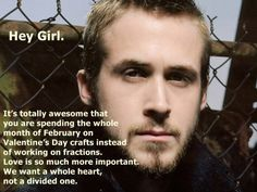 "Whole page of hilarious Ryan Gosling Homeschooling ""Hey Girls""!"