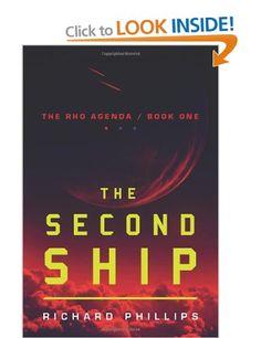 The Second Ship (The Rho Agenda): Amazon.co.uk: Richard Phillips: Books