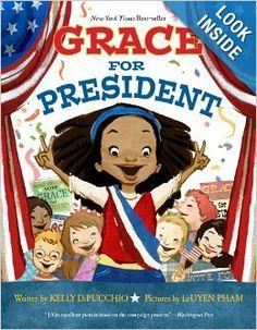 Grace for President: Kelly S. DiPucchio, LeUyen Pham