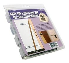 The Anti-Tip & Anti-Slip Kit for Large Leaner Mirrors includes a safety solution that focuses on securing large leaner mirrors.