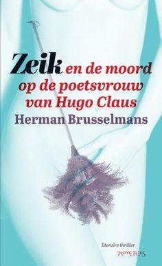 A book and it's prequel. Zeik en de moord op de poetsvrouw van Hugo Claus Thrillers, Challenges, Movies, Movie Posters, Films, Thriller Books, Film Poster, Cinema, Movie