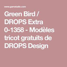 Green Bird / DROPS Extra 0-1358 - Modèles tricot gratuits de DROPS Design