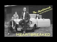The Southbounds - Heartbreaked - YouTube