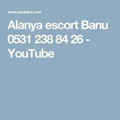 Alanya escort Banu 0531 238 84 26 - YouTube
