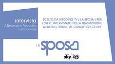 SCELTO DA WEDDING TV ( LA SPOSA ) PER ESSERE INTERVISTATO NELLA TRASMISSIONE WEDDING HOUSE CANALE 425 DI SKY.