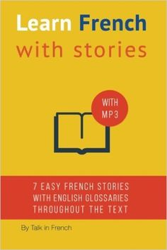 Learn French with Stories: 7 Short Stories For Beginner and Intermediate Students: Amazon.co.uk: Mr Frédéric Bibard: 9781505396645: Books
