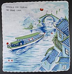 Souvenir hankie from the Grand Canal in China Grand Canal, Hangzhou, Middle Ages, Beijing, Art Inspo, Textiles, Posters, China, Illustrations