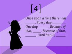 #4: Once upon a time there was ___. Every day, ___. One day ___. Because of that, ___. Because of that, ___. Until finally ___.  22 Rules to Phenomenal #Storytelling