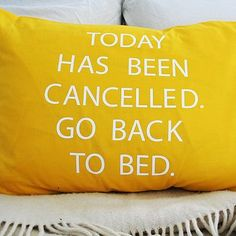 'Today Has Been Cancelled' Quote Pillowcase ♥