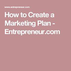 How to Create a Marketing Plan - Entrepreneur.com