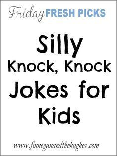 Fridayu0027s Fresh Picks: Silly Knock Knock Jokes For Kids