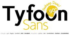 TyfoonSans (75% discount, family 10,80€) - http://fontsdiscounts.com/tyfoonsans-70-off-family-48-00/