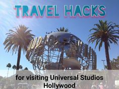 Travel Hacks for visiting Universal Studios Hollywood Travel Tips, Travel Hacks, Inspire Others, Universal Studios, In Hollywood, Road Trip, California, Southern, Traveling