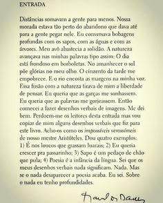 Aprendendo a viver com Manoel de Barros e sua empoética terapêutica... #poesia #poetry #poetica #poema #manoeldebarros #entrada #literatura #literaturabrasileira #vida #nada