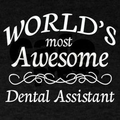 dental assistant Dark T-Shirt Awesome Dental Assistant Dark T-Shirt by medical_gifts - CafePress Dental Assistant Quotes, Dental Jokes, Dental Life, Medical Gifts, Dark Men, Fade Designs, Oral Hygiene, Smile Quotes, Love My Job