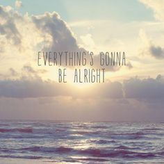 """KunstDruck """"Everything's gonna be alright"""" - Sonnenuntergang Strand Meer Himmel Wellen Typography Text Optimismus Fotografie Foto Everything's Gonna Be Alright, Everything Will Be Alright, Letras Cool, Sunset Quotes, Beach Quotes, Sound Words, Sun And Clouds, New Beginning Quotes, Friendship Day Quotes"""