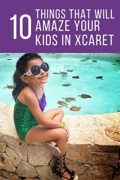 10 things that will amaze your kids in Xcaret.