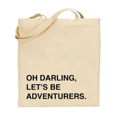 oh darling lets be adventurers tote bag - black text ❤ liked on Polyvore
