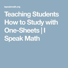 Teaching Students How To Study With One Sheets Studying Math Math Study Guide Student Teaching