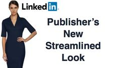 LinkedIn Publisher Gets a New Look!