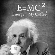 Listo This is great as I love coffee and appreciate Albert Einstein! Coffee Talk, Coffee Is Life, I Love Coffee, Coffee Break, My Coffee, Coffee Drinks, Coffee Shop, Coffee Cups, Coffee Lovers
