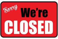 Printable We're Closed Sign