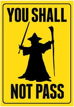 You Shall Not Pass Sign Movie Poster Love it! Could use to decorate for my Hobbit party Gandalf, Lotr, Hobbit Party, You Shall Not Pass, O Hobbit, J. R. R. Tolkien, Plastic Signs, Nerd Geek, Geek Cave