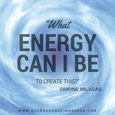 "Question Of The Day ""What energy can I be to create this?"" Simone Milasas 3 Steps To Put The Fun Back In Business http://access-consciousness-blog.com/…/3-steps-to-put-the-…/ #accessconsciousness #energy #business #fun"