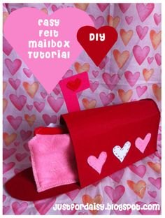 Just For Daisy:: Felt Mailbox For Valentines - Tutorial These are simple to make. Sew or glue... it's up to you!