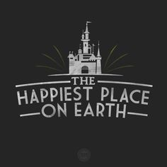 """The Happiest Place on Earth"""