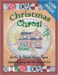 Christmas Chaos!: Deborah Aubrey-Peyron, Mary Dow (Bibb) Smith, Mark Peyron, Ms Kelly Riddle: 9780982762134: Amazon.com: Books Member Debbie Peyron's Christmas book for children.