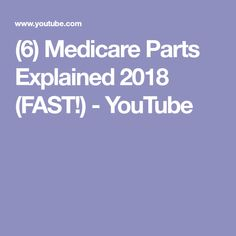 (6) Medicare Parts Explained 2018 (FAST!) - YouTube