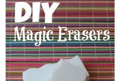 DIY Magic Erasers  Homemade Magic Eraser Recipe