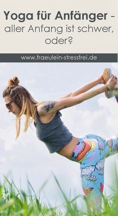 Wie starte ich am Besten mit Yoga? Yoga-Infos für absolute Anfänger. Ausstattung? Kurs oder DVD? Was bringt mir Yoga eigentlich? Hilft Yoga bei Stress? Hier findet ihr alle Infos für einen stressfreien Start.